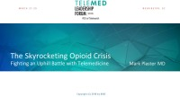 The Skyrocketing Opioid Crisis: Fighting an Uphill Battle with Telemedicine